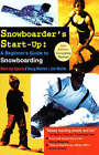 Snowboarder's Start-Up: A Beginner's Guide to Snowboarding by Jim Waide, Doug Werner (Paperback, 1998)