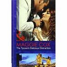 The Tycoon's Delicious Distraction by Maggie Cox (Hardback, 2014)