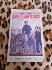 Saint Jean Bosco - Anne Queinnec - éd. du Clocher, 1939