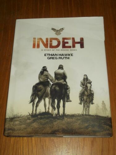 1 of 1 - Indeh A Story of Apache Wars by Ethan Hawke (Hardback)< 9781401310998
