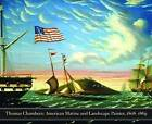 Thomas Chambers: American Landscape and Marine Painter, 1808-1869 by Kathleen A. Foster (Hardback, 2008)