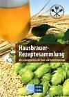 Hausbrauer-Rezeptesammlung (2014, Taschenbuch)