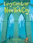 Larry Gets Lost in New York City by Michael Mullin, John Skewes (Hardback, 2012)
