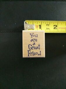 You-are-a-Great-Friend-Wood-Mounted-Rubber-Stamp-1-x-1-1-4-034-Free-Shipping