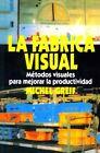 La F brica Visual: Metodos Visuales Para Mejorar La Productividad by Michel Greif (Paperback, 1993)
