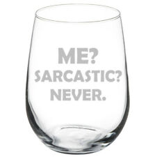 Me Sarcastic Never Funny Stemmed / Stemless Wine Glass