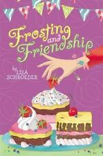 Frosting and Friendship - New - Schroeder, Lisa - Hardcover