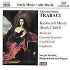 Giovanni Maria Trabaci - : Keyboard Music (Book I, 1603, 2002)