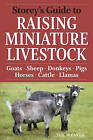 Storey's Guide to Raising Miniature Livestock: Health, Handling, Breeding by Sue Weaver (Hardback, 2010)