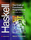 Haskell:The Craft of Functional Programming by Simon Thompson (Paperback, 1999)