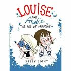 Louise and Andie: The Art of Friendship by Kelly Light (Hardback, 2016)