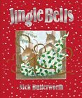 Jingle Bells by Nick Butterworth (Hardback, 2014)