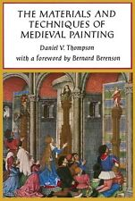 Dover Art Instruction: Materials and Techniques of Medieval Painting by Daniel V. Thompson (1956, Paperback)