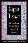 Magnet Therapy: The Gentle and Effective Way to Balance Body Systems by Colette Hemlin, Ghanshyam Singh Birla (Paperback, 1999)