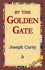 By the Golden Gate by Joseph Carey (Hardback, 2006)