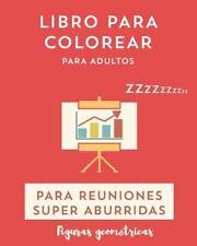 Libro para Colorear para Reuniones Super Aburridas. Figuras Geometricas :...