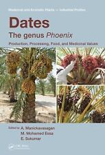 Date : Production, Processing, Food, and Medicinal Values (2012, Hardcover)