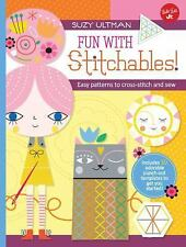 Kids Craft Kit: Fun with Stitchables! : Easy Patterns to Cross-Stitch and Sew...