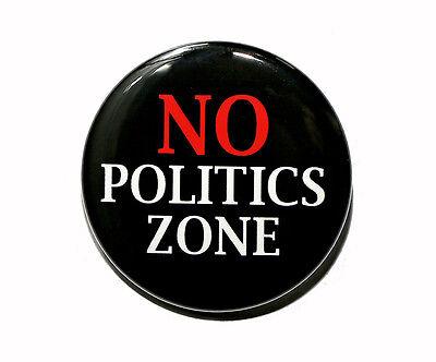 """NO POLITICS ZONE - Pinback Button Badge 1.5""""   eBay"""