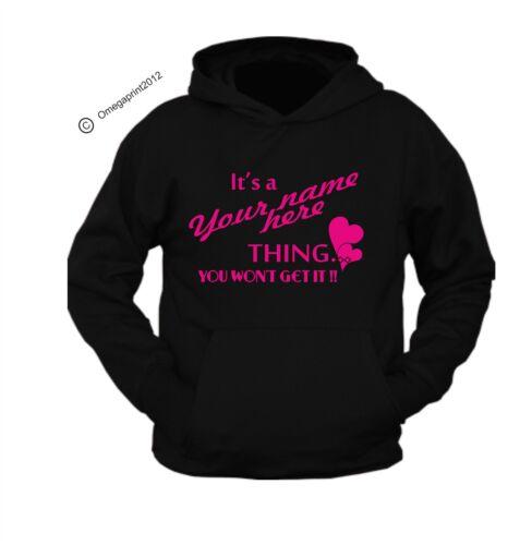 surname thing PRINTED HOODIE It/'s a ladies name thing you won/'t get it