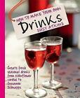 How to Make Your Own Drinks: Make Cider, Wine, Liqueur and Cordial at home by Susy Atkins (Hardback, 2011)
