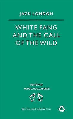 """""""AS NEW"""" White Fang and the Call of the Wild (Penguin Popular Classics), London,"""