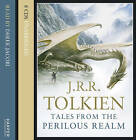Tales from the Perilous Realm by J. R. R. Tolkien (CD-Audio, 2010)