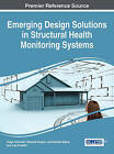 Emerging Design Solutions in Structural Health Monitoring Systems by Idea Group,U.S. (Hardback, 2015)