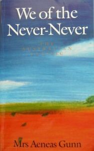 We-of-the-Never-Never-An-Australian-Classic-by-Mrs-Aeneas-Gunn-Paperback-Book