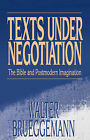 Texts Under Negotiation: Bible and Postmodern Imagination by Walter Brueggemann (Audio cassette, 1959)