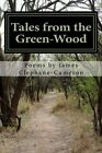 Tales from the Green-Wood by James Clephane-Cameron (Paperback / softback, 2016)
