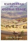 Kurdistan on the Global Stage: Kinship, Land, and Community in Iraq by Diane E King (Paperback / softback, 2013)