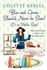 Blue and Green Should Never be Seen! (or So Mother Says) by Colette Kebell (Paperback, 2015)
