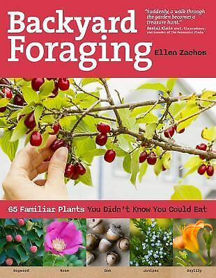 NEW - Backyard Foraging: 65 Familiar Plants You Didn't Know You Could Eat