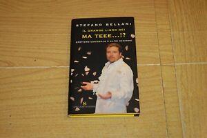 Stefano-Bellani-Il-grande-libro-dei-Ma-Teee-1-Edizione-Sonzogno-2008