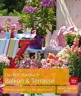 Das BLV Handbuch Balkon & Terrasse von Friedrich Dagmar Strauss, Dorothee Waechter und Tanja Ratsch (2013, Gebundene Ausgabe)