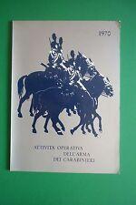 ATTIVITA' OPERATIVA DELL' ARMA DEI CARABINIERI ANNO 1970 RARO!!!