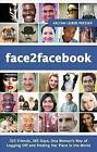 Face2facebook: 325 Friends, 365 Days, One Woman's Way of Logging Off and Finding Her Place in the World by Arlynn Leiber Presser (Paperback / softback, 2013)