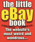 The Little eBay Book: The Website's Most Weird and Wondrous... by Crombie Jardine Publishing Limited (Paperback, 2005)