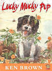 Lucky Mucky Pup by Ken Brown (Paperback, 2001)