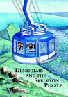 Denholme and the Skeleton Puzzle by Christopher David (Paperback, 2006)