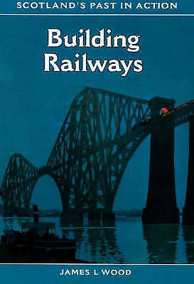1 of 1 - Building Railways (Scotland's Past in Action), Wood, James L., Very Good Book