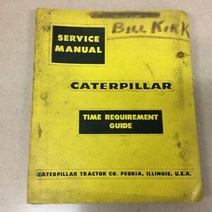 CAT Caterpillar TIME REQUIREMENT GUIDE SERVICE SHOP REPAIR ...
