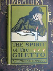 1902 ~ Hutchins Hapgood ~ Spirit Of The Ghetto ~ Hardcover ~ Jacob Epstein