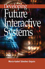 Developing Future Interactive Systems by IGI Global (Hardback, 2004)
