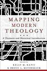 Mapping Modern Theology: A Thematic and Historical Introduction by Baker Publishing Group (Paperback, 2012)
