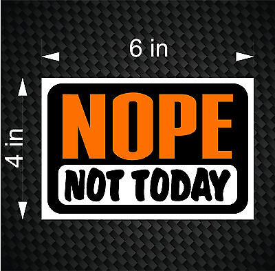 NOPE Not Today No Means No - For Sale Style Sticker Truck Car Vinyl JDM  Decal | eBay