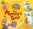 Sir Charlie Stinky Socks: The Mummy's Gold by Kristina Stephenson (Paperback, 2016)