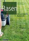 Rasen im grünen Bereich von Klaus Müller-Beck, Fritz Lord und Christine Weidenweber (2013, Kunststoffeinband)