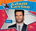 Adam Levine: Famous Singer & Songwriter  : Famous Singer & Songwriter by Sarah Tieck (Hardback, 2013)